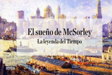 La leyenda del Tiempo Col-20 El-sueno de McSorley